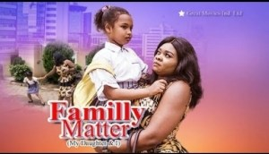 Family Matters [ My Daughter & i ] Episode 2 - 2019